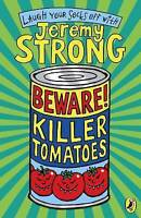 Beware! Killer Tomatoes By Jeremy Strong.I306
