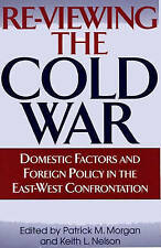 Re-Viewing the Cold War: Domestic Factors and Foreign Policy in the-ExLibrary