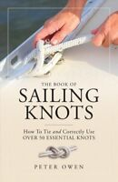 Book of Sailing Knots : How to Tie and Correctly Use over 50 Essential Knots,...