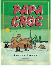 Papa Croc by Juliet Jones (2014, Paperback)