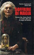 SOFFRIRE DI MAGIA. MAMMA EBE VANNA MARCHI E ALTRE: 8 CASI DI PLaAIO ALL'ITALIANA