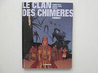 LE CLAN DES CHIMERES T1 EO2001 TBE/TTBE TRIBUT EDITION ORGINALE 2001