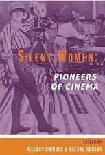 Silent Women : Pioneers of Cinema by Cheryl Robson and Melody Bridges (2016,...