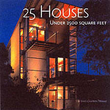 USED (LN) 25 Houses Under 2,500 Square Feet by James Grayson Trulove