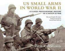 WW2 US Army Small Arms in World War II : A Photographic History Reference Book