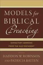 Models for Biblical Preaching : Expository Sermons from the Old Testament...