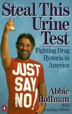 Steal This Urine Test: Fighting Drug Hysteria in America-ExLibrary