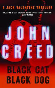 Black Cat Black Dog: A Jack Valentine Thriller by John Creed (Paperback, 2007)