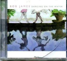 BOB JAMES *   DANCING ON THE WATER *  SEALED CD * NEW * WARNER BROS.  2001 *
