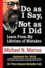 Do As I Say, Not As I Did: Learn From My Lifetime of Mistakes