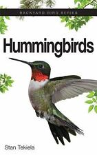 Hummingbirds : How to Attract and Feed by Stan Tekiela (2015, Paperback)