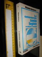 LIBRO:La conoscenza sociologica: problemi e metodo .1977 di Gianni Statera