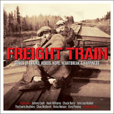 Freight Train - Songs Of Trains, Hobos, Hope, Heartbreak & Happiness 2CD NEW