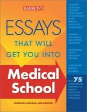 Essays That Will Get You into Medical School BARRON'S Dowhan Dowhan & Kaufman