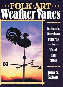 Folk Art Weathervanes Weather Vanes - Patterns for Wood & Metal  / Book