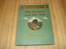 1905 Antique Inscribed book - The Prairie and the Sea by William A. Quayle