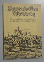 Sagenhaftes Nürnberg -Ein bunter Reigen von Geschichten aus d. alten Noris