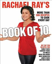 Rachael Rays Book of 10: More Than 300 Recipes to Cook Every Day by Rachael Ray