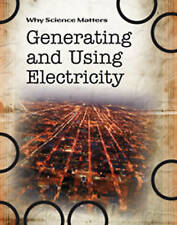 Generating and Using Electricity (Why Science Matters), New, Solway, Andrew Book