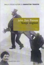 Tempi migliori. Romanzo di John Dos Passos - Rilegato Ed. Dalai
