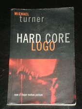 HARD CORE LOGO by Michael Turner (2002, Paperback) BOOK NOVEL MADE INTO MOVIE