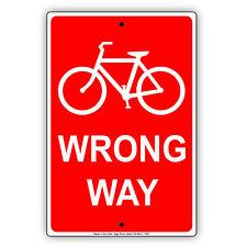 Bicycle Wrong Way Street Road Safety Warning Aluminum Metal Sign