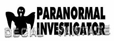 Paranormal Investigator Text Ghost Vinyl Decal Sticker Choose Size & Color