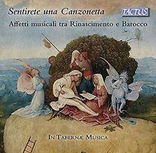 SENTIRETE UNA CANZONETTA: AFFETTI MUSICALI TRA RINASCIMENTO E BAROCCO USED - VER
