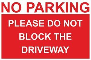 NO PARKING PLEASE DO NOT BLOCK DRIVEWAY SIGN - 300x200 400x300 600x400mm