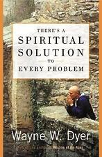 There's a Spiritual Solution to Every Problem by Dyer, Wayne W., Good Book