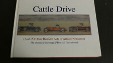 CATTLE DRIVE (AND 153 OTHER RANDOM ACTS OF ARTISTIC NONSENSE) ( By Bruce S. *LN*