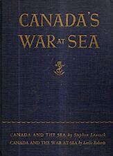 CANADA'S WAR AT SEA. Stephen Leacock / Leslie Roberts.