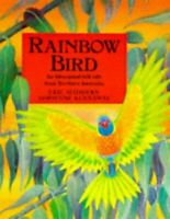 Rainbow Bird An Aboriginal Folk Tale from Northern Australia