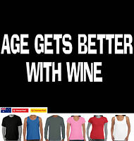 Age Gets better with wine Birthday present gift Drinking Alcohol  Funny T-shirts