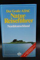 Der Große ADAC Natur-Reiseführer Norddeutschland - 1992 (ADAC Verlag München)