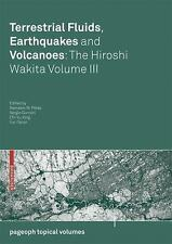 Pageoph Topical Volumes: Terrestrial Fluids, Earthquakes and Volcanoes Vol. 3...