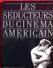 LES SEDUCTEURS DU CINEMA AMERICAIN  C.VIVIANI  1984 VEYRIER