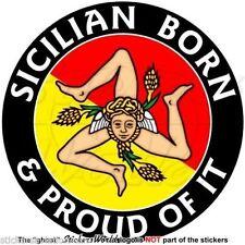 "SICILY Sicilian Born & Proud ITALY Sicilia Italian Decal-Sticker, 4""(100mm) x1"