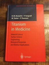 Titanium in Medicine: Material Science, Surface Science, Engineering, Biological