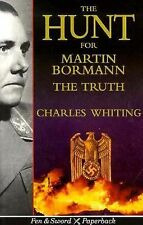 HUNT FOR MARTIN BORMANN : The Truth.  Whiting