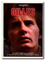 GILLES La vera storia di Villeneuve LA GAZZETTA DELLO SPORT Formula 1