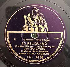 """RARE 78 RPM 10"""" DEA GARBACCIO EL RELIQUARIO /LA VIOLETERA CETRA DC 4158 ANGELINI"""