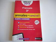 FRANCAIS 3e / ANNALES A.B.C DU BREVET 2013 / SUJETS & CORRIGES - NATHAN