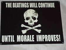 The Beatings Continue Until Morale Improves Large Metal Sign Skull Cross Bones