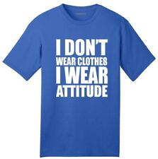 USA Made I Don't Wear Clothes Wear Attitude American T-Shirt Rude Mean