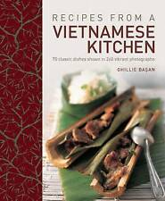 Recipes from a Vietnamese Kitchen: 75 Classic Dishes Shown in 260 Vibrant Photographs by Ghillie Basan (Hardback, 2013)
