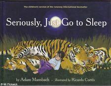 Adam Mansbach SERIOUSLY, JUST GO TO SLEEP 1st Ed. HC Book