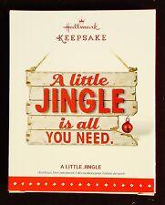 "Hallmark keepsake "" A little Jingle is all You Need "" Christmas ornament © 2015"