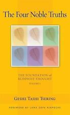 The Four Noble Truths: The Foundation of Buddhist Thought, Volume 1, Geshe Tashi