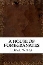 A House of Pomegranates by Oscar Wilde (2016, Paperback)
